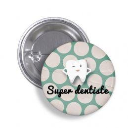 Badge Super dentiste