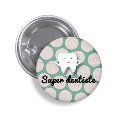 Badge Super dentiste|La chouette mauve|Livraison rapide|Fabrication en France