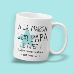 """Mug """"A la maison c'est papa..."""